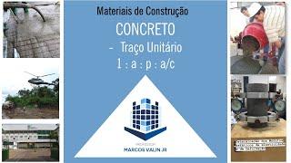 Traço unitário do concreto / Cálculos: consumo de cimento e materiais componentes em massa e volume