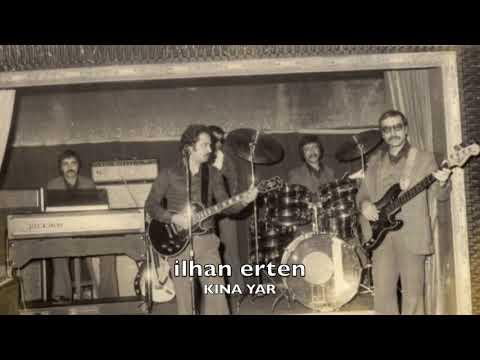 ILHAN ERTEN - KINA YAR