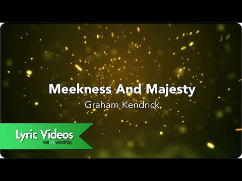 Meekness And Majesty - Lyric Video