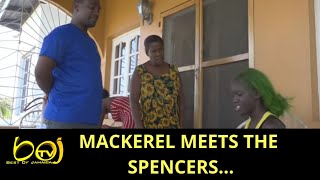 MACKEREL GOES TO ST ELIZABETH TO MEET THE SPENCERS