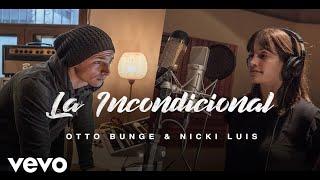 Otto Bunge & Nicki Luis - La Incondicional