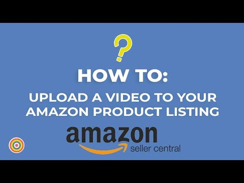 Updated: How To Upload A Video To Your Amazon Product Listing In 2019 - E-commerce Tutorials
