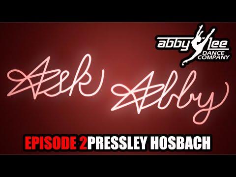 ASK ABBY EPISODE 2 : PRESSLEY HOSBACH