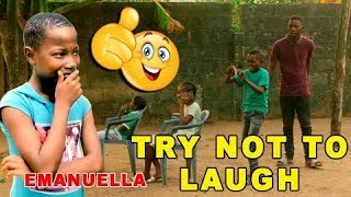 TRY NOT TO LAUGH CHALLENGE _ FUNNY VIDEO _ EMANUELLA (MARK ANEL COMEDY) (MIND OF FREEKY COMEDY)