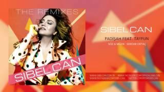 Sibel Can - Padişah (feat. Tayfun) [Remix] Video