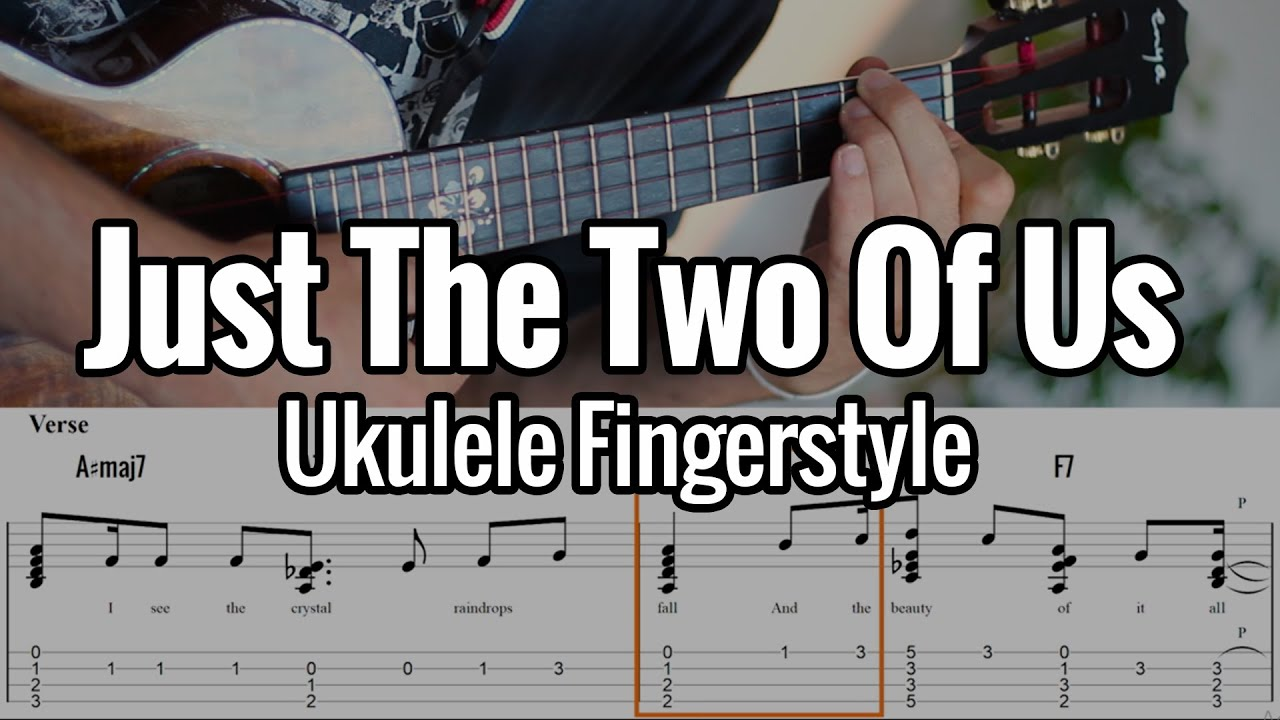 Just The Two Of Us (Ukulele Fingerstyle) - Bill Withers / Grover Washington Jr.