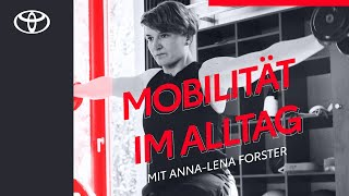 Team Toyota: So mobil ist Anna-Lena Forster im Alltag