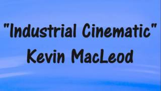 Kevin MacLeod 'Industrial Cinematic' PERCUSSION SOUNDTRACK Royalty-Free Music