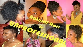 Natural Hair is VERY Unprofessional.....