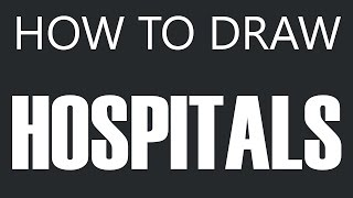 How To Draw A Hospital - Doctor Hospital Drawing (Hospitals)