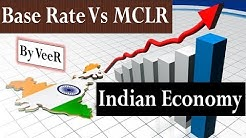 Indian Economy - Base Rate Vs MCLR (Marginal Cost of Funds Based Lending Rate)- Current Affairs 2018