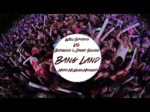 Bang Land (Mark McEwen Mashup) - Will Sparks Vs. Borgeous & David Solano