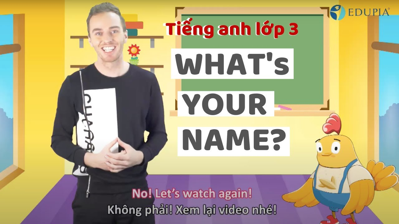 Học tiếng anh lớp 3 Unit 2: What's your name?