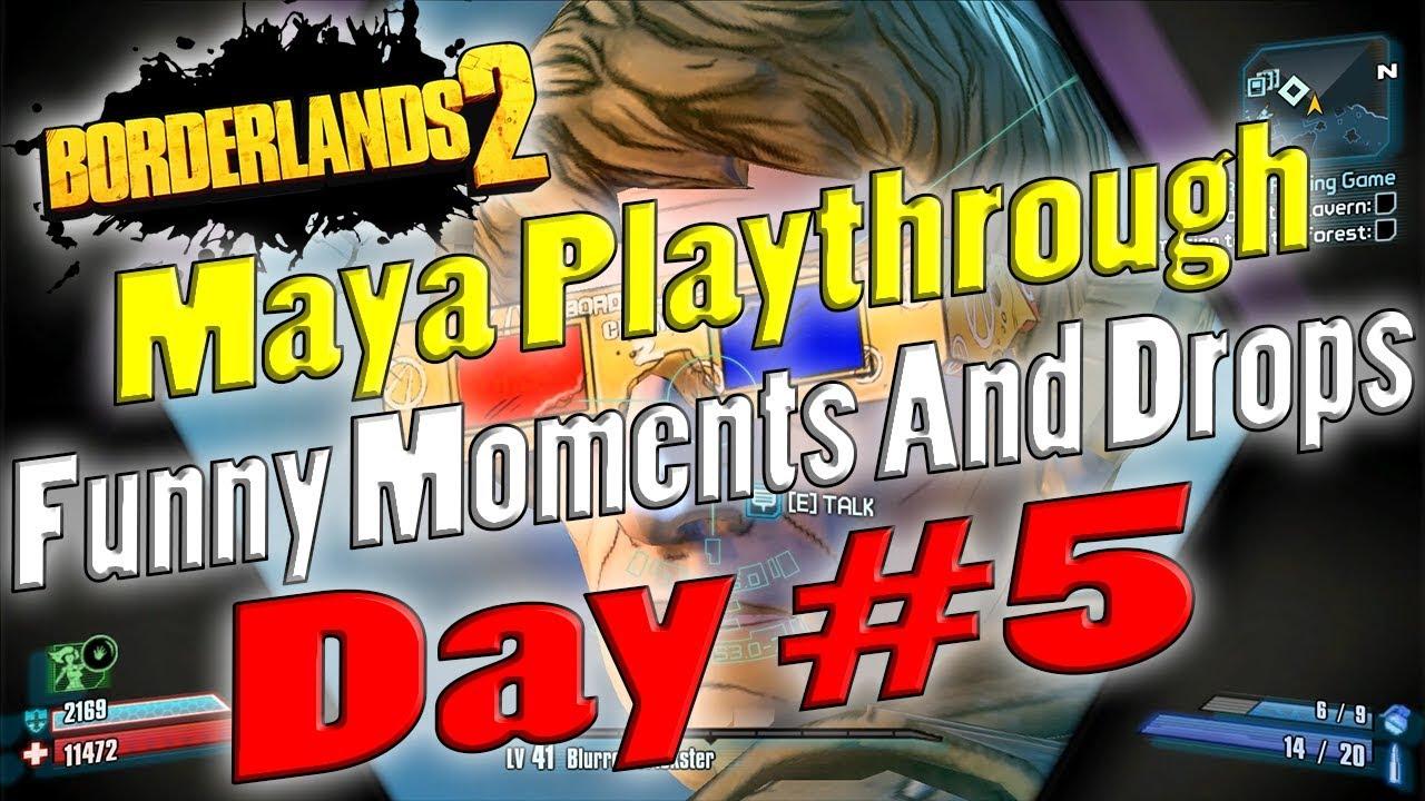 Borderlands 2   Maya Playthrough Funny Moments And Drops   Day #5