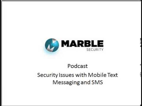 Security Issues with Mobile Text Messaging and SMS
