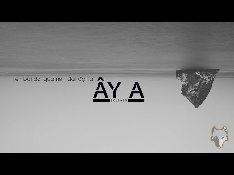 [Lyric HD] Ây A - SolBass