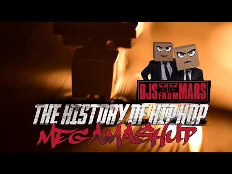 Djs From Mars - The History of Hip Hop - Megamashup - 80 tracks in 5 minutes