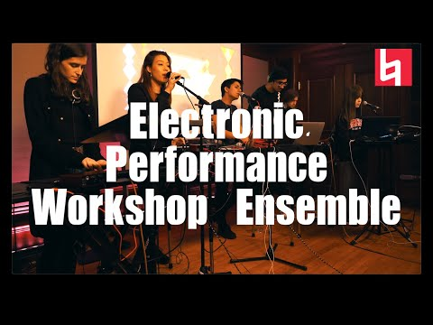 Electronic Performance Workshop Ensemble Fall 2019 - Berklee College Of Music