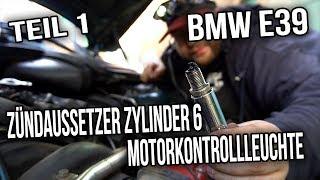BMW E39 - Zündaussetzer Zylinder 6 | Motorkontrollleuchte