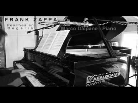 Frank Zappa: Peaches en Regalia - arr. & performed by Marco Dalpane, piano