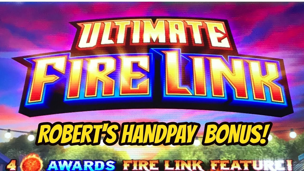 ROBERT'S HANDPAY ON ULTIMATE FIRE LINK!