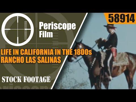 LIFE IN CALIFORNIA IN THE 1800s    RANCHO LAS SALINAS  EDUCATIONAL FILM  58914