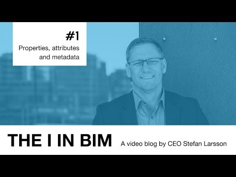 The I in BIM chapter 1: Properties, attributes and metadata