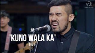'Kung Wala Ka' – Hale
