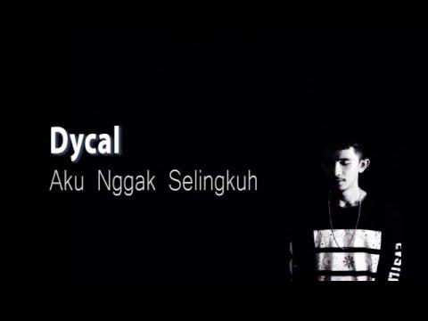Dycal - Aku Nggak Selingkuh Official Audio Lyrics