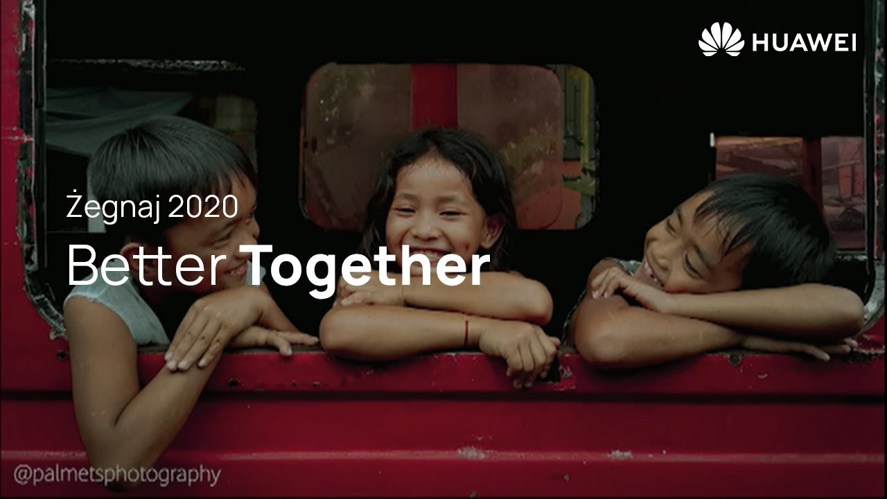 HUAWEI | Better Together
