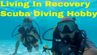 How I Use Scuba Diving To Live In Recovery From Drugs And Alcohol Addictions.