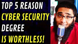 Top 5 Reasons Cyber Security Degree is Worthless! [4K]