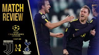 Tottenham 2-2 Juventus Champions League Match Review || Excellent Eriksen || Advantage Spurs!