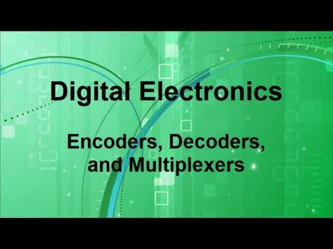 Digital Electronics -- Encoders - Decoders - Multiplexors
