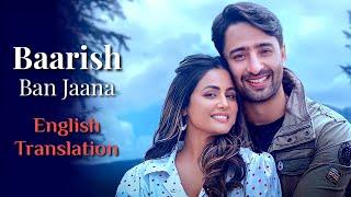 Baarish Ban Jaana Lyrics (English Translation) - Payal Dev, Stebin Ben | Shaheer Sheikh, Hina Khan