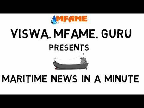Maritime  News in a Minute Vol 6.8
