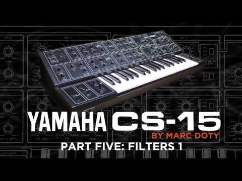 05-The Yamaha CS-15: Part 5- Filters Part 1