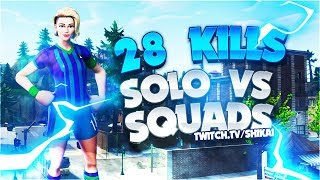 O REI DOS SOLO CONTRA SQUADS | 28 KILLS 🏆 Fortnite Battle Royale - Shikai