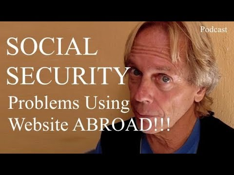 Problem Signing Up for My Social Security Benefits Living Abroad