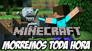 Minecraft - MORREMOS TODA HORA FAIL TOTAL