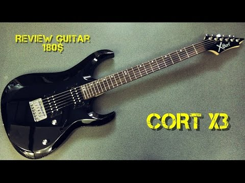 Cort X3 - Review Guitar 180$