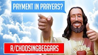 Download r/ChoosingBeggars | Payment in Prayers? | Funny
