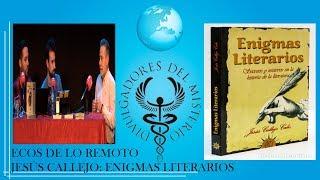 ECOS DE LO REMOTO JESÚS CALLEJO: ENIGMAS LITERARIOS