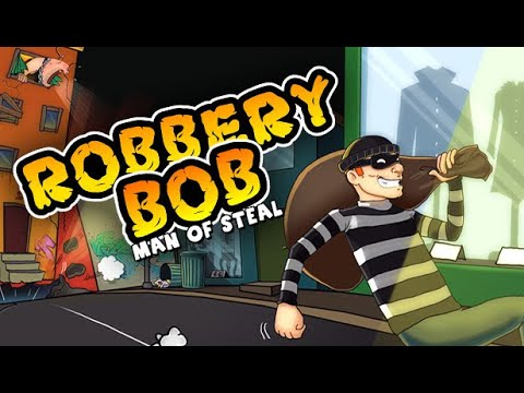 Robbery Bob: Man Of Steal #4