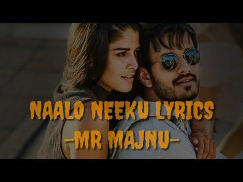 Naalo Neeku Song Lyrics... Mr MAJNU
