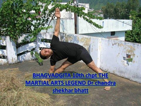 BHAGVADGITA 10th chpt THE MARTIAL ARTS LEGEND Dr chandra shekhar bhatt