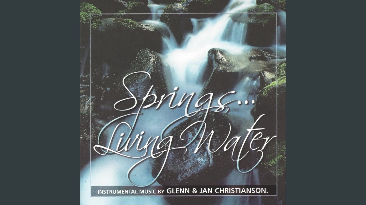 springs of living water youtube