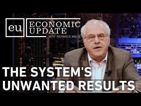 Economic Update: The System's Unwanted Results