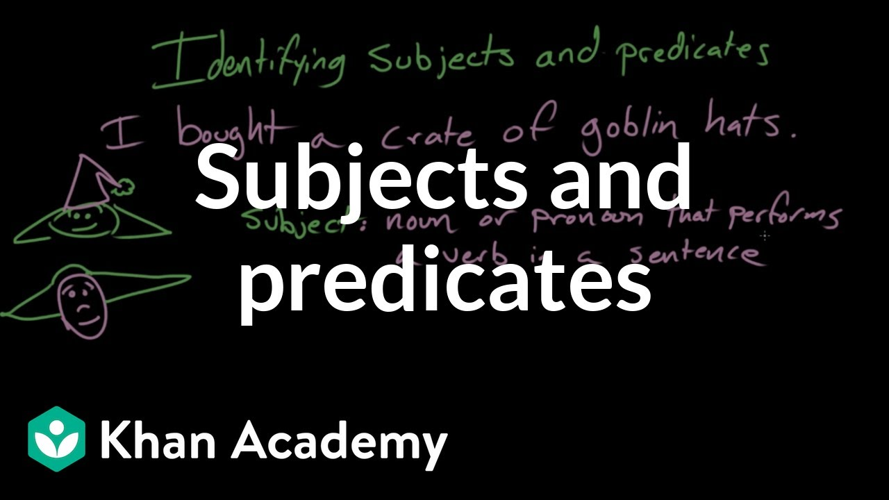 Subjects and predicates Syntax Khan Academy YouTube