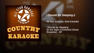 I Should Be Sleeping-1 (In the Style of Emerson Drive) (Vocal Version)